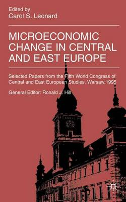 Microeconomic Change in Central and East Europe - International Council for Central and East European Studies (Hardback)