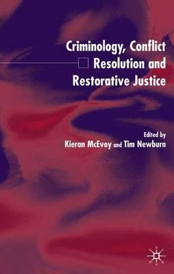 Criminology, Conflict Resolution and Restorative Justice (Hardback)