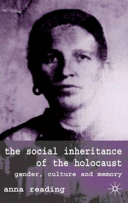 The Social Inheritance of the Holocaust: Gender, Culture and Memory (Hardback)