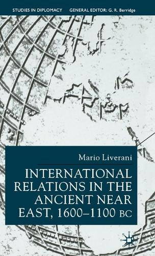 International Relations in the Ancient Near East - Studies in Diplomacy and International Relations (Hardback)
