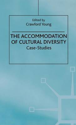 The Accommodation of Cultural Diversity: Case-Studies (Hardback)