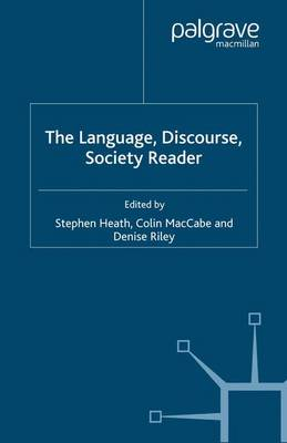 The Language, Discourse, Society Reader - Language, Discourse, Society (Paperback)