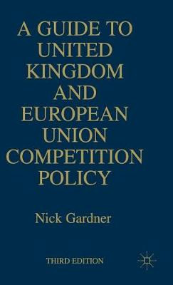 A Guide to United European Union Competition Policy (Hardback)