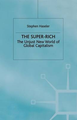 The Super-Rich: The Unjust New World of Global Capitalism (Paperback)