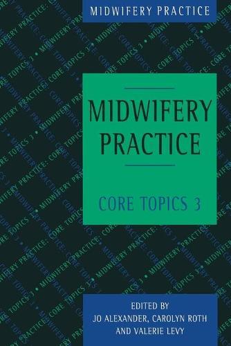 Midwifery Practice: Core Topics 3: Postnatal - Midwifery Practice (Paperback)