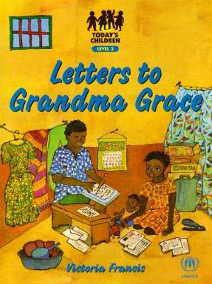 Letters to Grandma Grace: Gr 7: Reader - Today's children (Paperback)