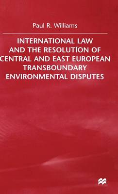 International Law and the Resolution of Central and East European (Hardback)