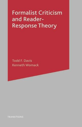 Formalist Criticism and Reader-Response Theory - Transitions (Hardback)