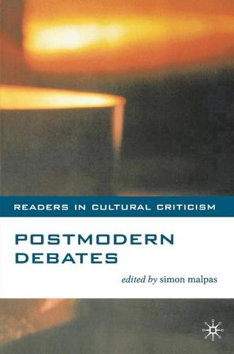Postmodern Debates - Readers in Cultural Criticism (Hardback)