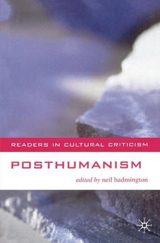 Posthumanism - Readers in Cultural Criticism (Paperback)