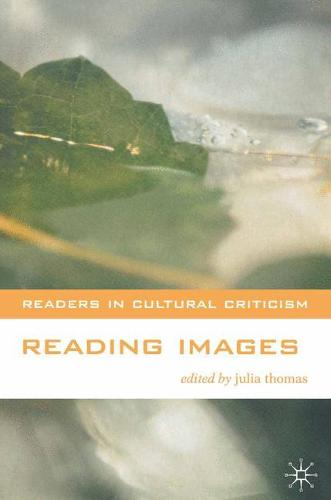 Reading Images - Readers in Cultural Criticism (Paperback)