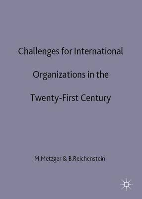 Challenges for International Organizations in the Twenty-First Century: Essays in Honour of Klaus Hufner (Hardback)