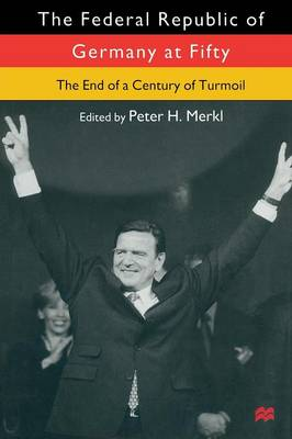 The Federal Republic of Germany at Fifty: At the End of a Century of Turmoil (Paperback)