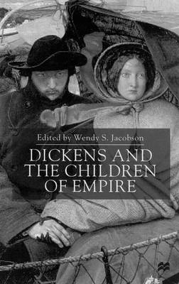 Dickens and the Children of Empire (Hardback)