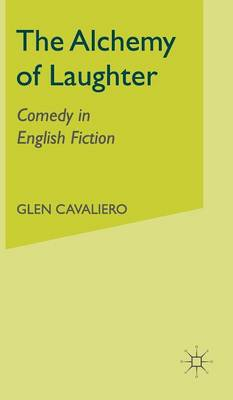 The Alchemy of Laughter: Comedy in English Fiction (Hardback)