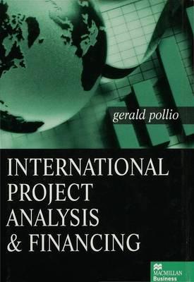 International Project Analysis and Financing (Hardback)