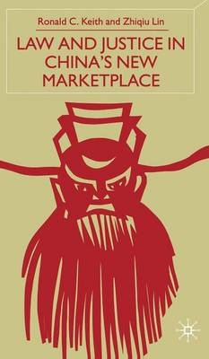 Law and Justice in China's New Marketplace (Hardback)