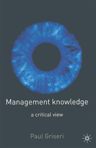 Management Knowledge: A Critical View (Paperback)