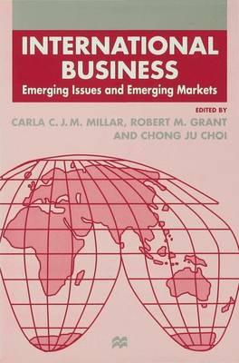 International Business: Emerging Issues and Emerging Markets - The Academy of International Business (Hardback)