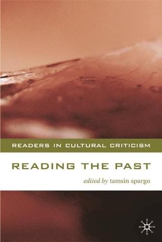 Reading the Past: Literature and History - Readers in Cultural Criticism (Hardback)