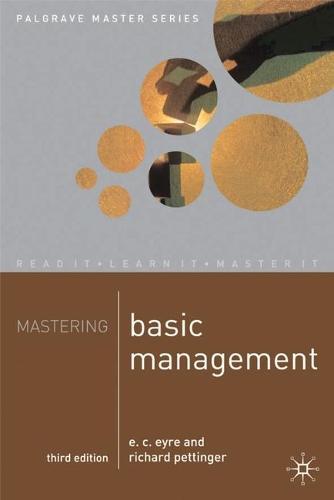 Mastering Basic Management - Palgrave Master Series (Business) (Paperback)