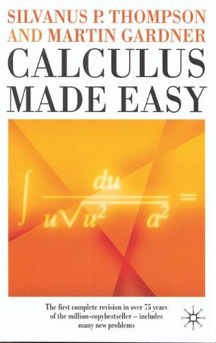 Calculus Made Easy (Paperback)