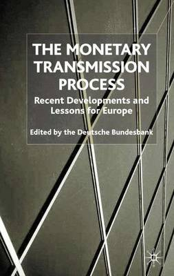 The Monetary Transmission Process: Recent Developments and Lessons for Europe (Hardback)