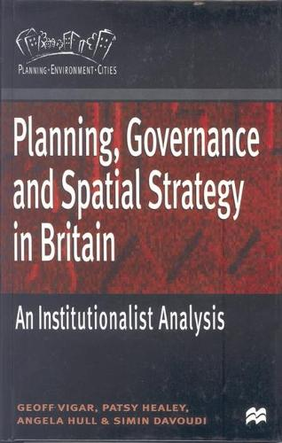 Planning, Governance and Spatial Strategy in Britain: An Institutionalist Analysis - Planning, Environment, Cities (Hardback)