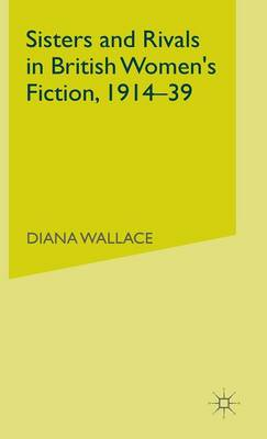 Sisters and Rivals in British Women's Fiction, 1914-39 (Hardback)