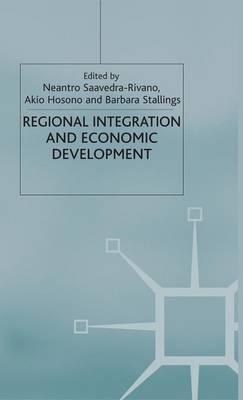 Regional Integration and Economic Development (Hardback)