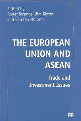 The European Union and ASEAN: Trade and Investment Issues (Hardback)