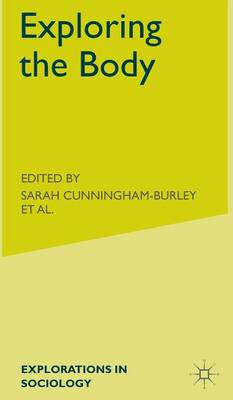 Exploring the Body - Explorations in Sociology. (Hardback)