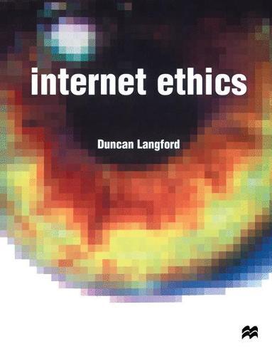 Internet Ethics (Paperback)