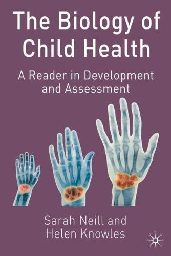 The Biology of Child Health: A Reader in Development and Assessment (Paperback)