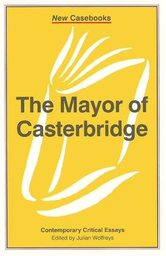 The Mayor of Casterbridge - New Casebooks (Hardback)