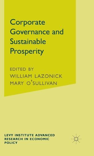 Corporate Governance and Sustainable Prosperity - Jerome Levy Economics Institute (Hardback)