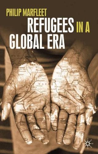 Refugees in a Global Era (Hardback)