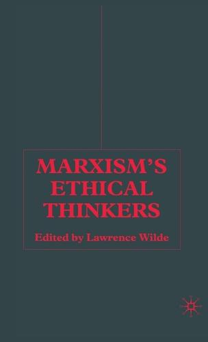 Marxism's Ethical Thinkers (Hardback)