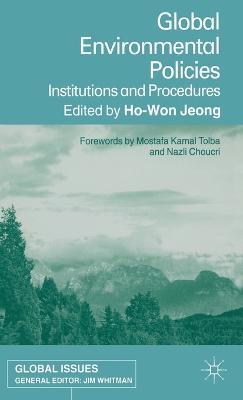 Global Environmental Policies: Institutions and Procedures - Global Issues (Hardback)