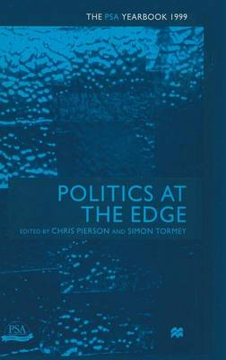 Politics at the Edge: The PSA Yearbook 1999 - PSA Yearbooks (Hardback)
