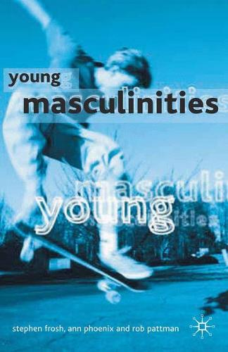 Young Masculinities: Understanding Boys in Contemporary Society (Paperback)