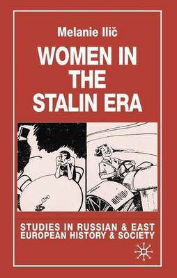Women in the Stalin Era - Studies in Russian and East European History and Society (Hardback)