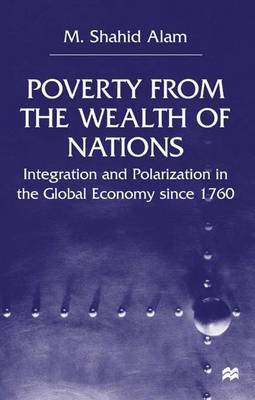 Poverty From The Wealth of Nations: Integration and Polarization in the Global Economy since 1760 (Hardback)