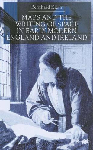 Maps and the Writing of Space in Early Modern England and Ireland (Hardback)