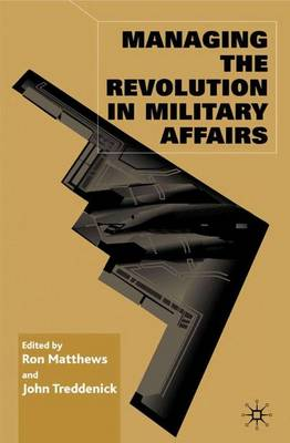 Managing the Revolution in Military Affairs (Hardback)