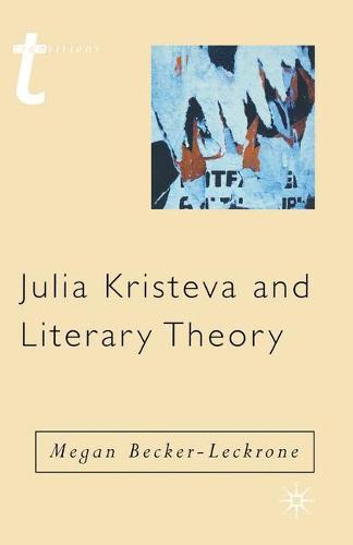 Julia Kristeva and Literary Theory - Transitions (Paperback)
