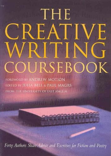 The Creative Writing Coursebook: Forty-Five Authors Share Advice and Exercises for Fiction and Poetry (Paperback)