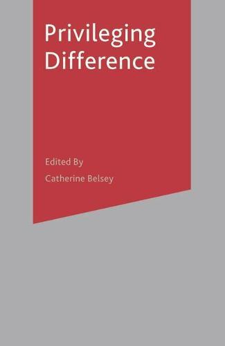 Privileging Difference (Hardback)