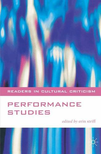 Performance Studies - Readers in Cultural Criticism (Paperback)
