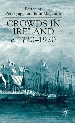 Crowds in Ireland, c.1720-1920 (Hardback)